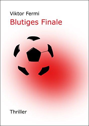 Blutiges Finale: Anschlag in Paris (German Edition)