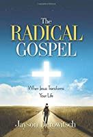 The Radical Gospel: When Jesus Transforms Your Life