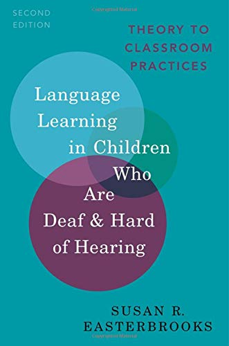 Language Learning in Children Who Are Deaf and Hard of Hearing: Theory to Classroom Practice (PROF PERSPECTIVES ON DEAFNESS SERIES)