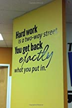 Hard work is a two-way street You get back exactly what you put in: Fitness & Diet Workout Log Book Gym Physical Activity ...