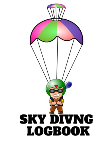 SKY DIVING LOGBOOK: Handy parachuting journal to record everything from when you jumped out of a plane!