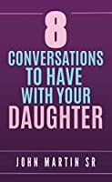 8 Conversations To Have With Your Daughter: Family