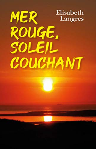 Mer Rouge, soleil couchant (French Edition)
