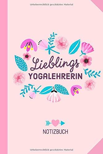 Lieblingsyogalehrerin: Notizbuch als Geschenk für eine Yogalehrerin - A5 / liniert - Yoga Geschenke zum Geburtstag oder Weihnachten
