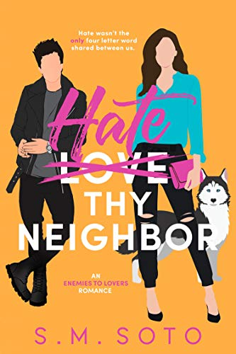 Hate Thy Neighbor: An Enemies-to-Lovers Standalone Romance (English Edition)