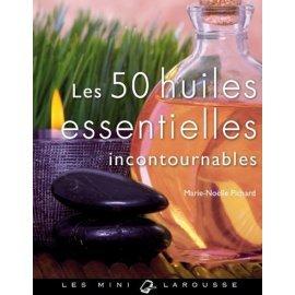 Mini Larousse des 50 huiles essentielles incontournables