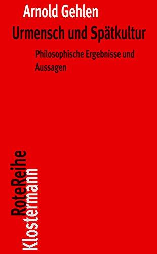 Urmensch und Spätkultur: Philosophische Ergebnisse und Aussagen (Klostermann RoteReihe, Band 4)