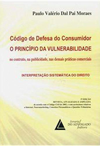 Código De Defesa Do Consumidor: O Princípio Da Vulnerabilidade No Contrato, Na Publicidade, Nas Demais Práticas Comerciais