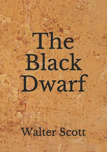 The Black Dwarf: (Aberdeen Classics Collection)