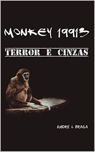 Monkey 19913: Terror & Cinzas (Portuguese Edition)