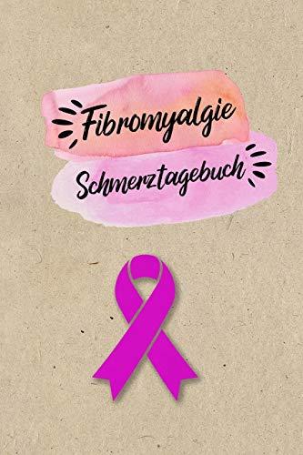 Fibromyalgie Schmerztagebuch: Tagebuch, Schmerzprotokoll für akute chronische Schmerzen zum...