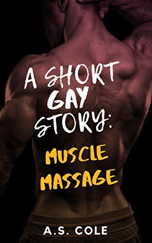 Muscle Massage: A Short Gay Story (English Edition)