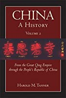 China: a History: From the Great Qing Empire through the People's Republic of China, 1644-2009