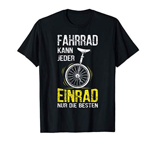 Fahrrad Kann Jeder Einrad Fahren Nur Die Besten Einradfahrer T-Shirt