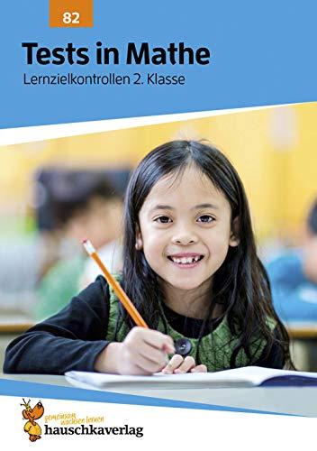 Tests in Mathe - Lernzielkontrollen 2. Klasse, A4- Heft (Lernzielkontrollen, Klassenarbeiten und Proben, Band 82)
