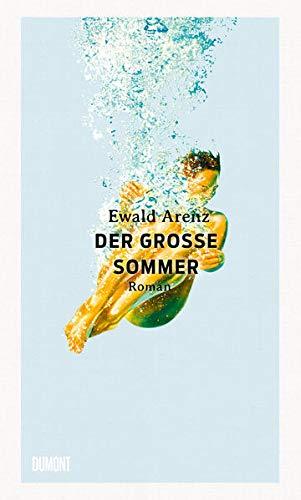 Buchseite und Rezensionen zu 'Der große Sommer: Roman' von Ewald Arenz