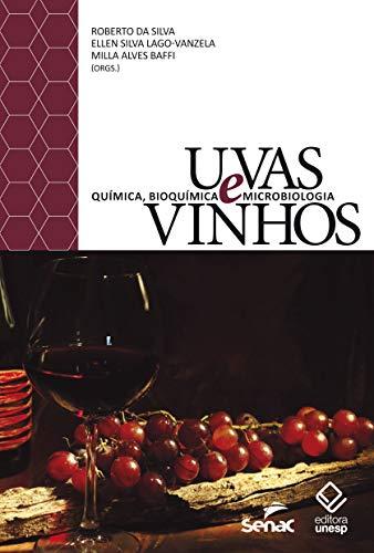 Uvas e vinhos: Química, bioquímica e microbiologia
