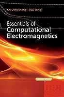 Essentials of Computational Electromagnetics (Wiley - IEEE)