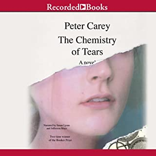 The Chemistry of Tears                   By:                                                                                                                                 Peter Carey                               Narrated by:                                                                                                                                 Jefferson Mays,                                                                                        Susan Lyons                      Length: 8 hrs and 58 mins     31 ratings     Overall 3.4