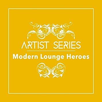 Artist Series: Modern Lounge Heroes