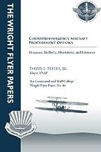Counterinsurgency Aircraft Procurement Options: Processes, Methods, Alternatives, and Estimates: Wright Flyer Paper No. 40