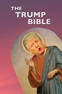 The Trump Bible: The Gospel of Donald Trump
