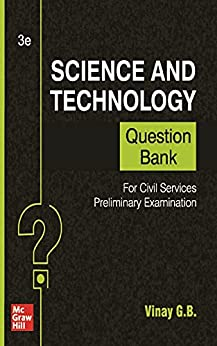 Science And Technology Question Bank For Civil Services Preliminary Examination | Third Edition by [Vinay G B]
