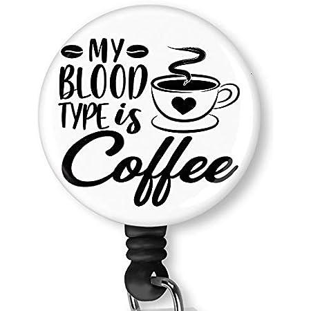 Feltie Badge Reel Coffee Badge Pull Coffee Lover Retractable ID Badge Holder Nurse Blood Type My Blood Type Is Coffee Badge Reel