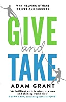 Give and Take: Why Helping Others Drives Our Success by Adam Grant(2013-12-10)