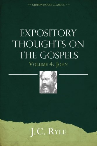 Expository Thoughts on the Gospels Volume 4: John