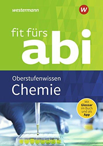 Fit fürs Abi: Chemie Oberstufenwissen