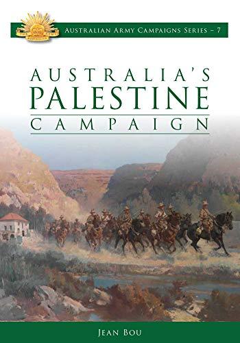 Australia's Palestine Campaign 1916-1918: 1916-18 (Australian Army Campaigns Series Book 7) (English Edition)