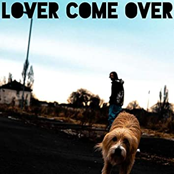 Lover Come Over