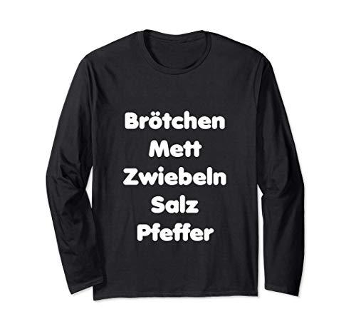 Brötchen Mett Zwiebeln Salz & Pfeffer Mettbrötchen Langarmshirt