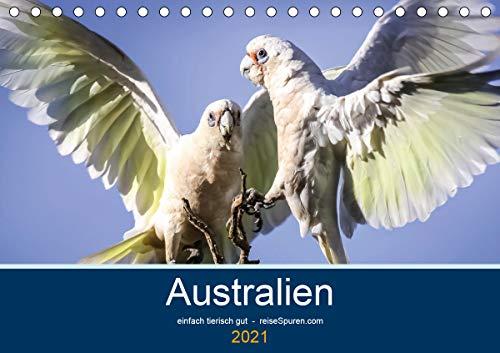 Australien - einfach tierisch gut (Tischkalender 2021 DIN A5 quer)