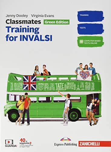 Classmates. Corso di inglese per la scuola secondaria di primo grado. Green Edition. Training for INVALSI. Updated