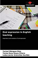 Oral expression in English teaching: Importance and evolution of oral expression