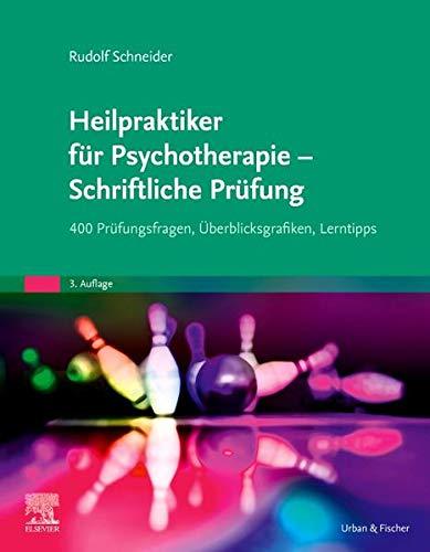 Heilpraktiker für Psychotherapie - Schriftliche Prüfung: 400 Prüfungsfragen, Überblicksgrafiken, Lerntipps