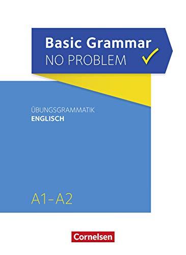 Basic Grammar no problem / A1/A2 - Übungsgrammatik Englisch: Übungsgrammatik...