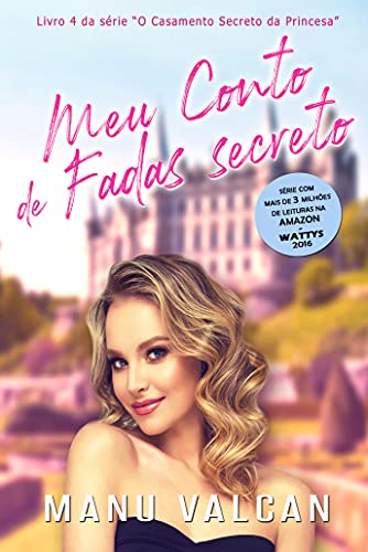 Meu Conto de Fadas Secreto - (Livro 4) + Extras (O Casamento Secreto)