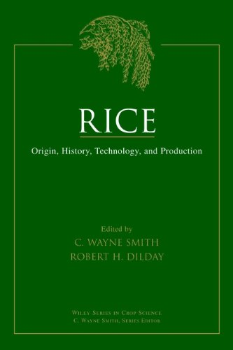 Smith, C: Rice: Origin, History, Technology, and Production (Wiley Series in Crop Science)