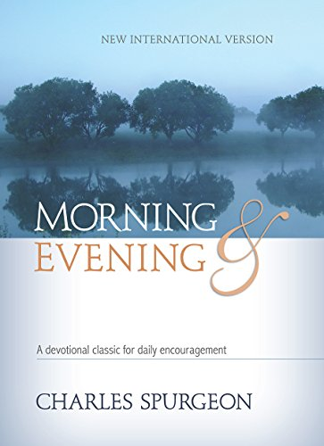 Morning & Evening NIV: A Devotional Classic for Daily Encouragement