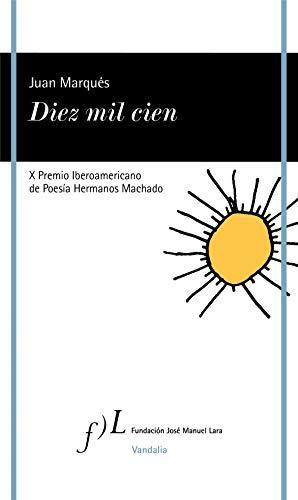 Diez mil cien: X Premio Iberoamericano de Poesía Hermanos Machado