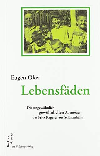 Lebensfäden: Die ungewöhnlich gewöhnlichen Abenteuer des Fritz Kagerer aus Schwanheim (Kuckuck & Straps)