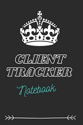 Client Tracker Notebook: Client Tracker Notebook Help You Manage and Organized Your Client,Customer Profile