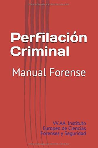 Perfilación Criminal: Manual Forense (Ciencias Forenses)
