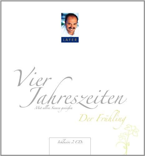 Lafers vier Jahreszeiten - Der Frühling (Kochbuch mit 2 CDs)