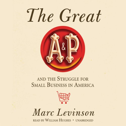 The Great A&P and the Struggle for Small Business in America audiobook cover art