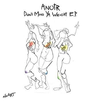 Don't Mind Ya Weight EP