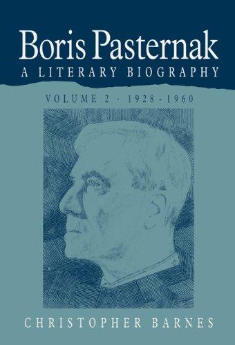 Boris Pasternak: A Literary Biography: Volume 2
